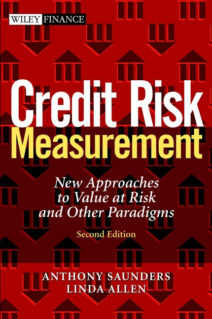 Anthony Saunders Credit Risk Measurement. New Approaches to Value at Risk and Other Paradigms