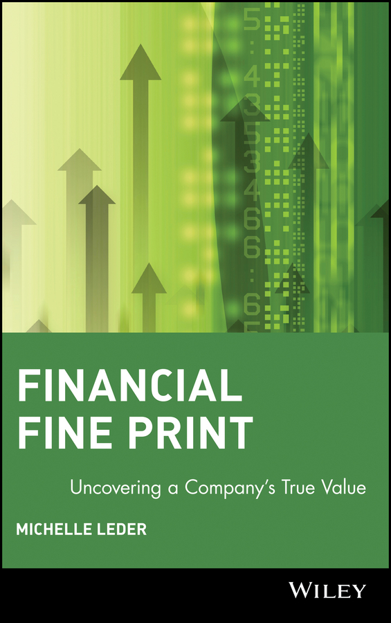 Michelle Leder Financial Fine Print. Uncovering a Company's True Value finance and investments