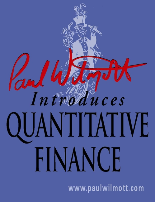 Paul Wilmott Paul Wilmott Introduces Quantitative Finance