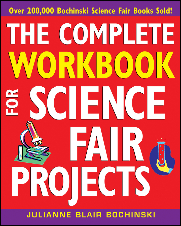 Julianne Bochinski Blair The Complete Workbook for Science Fair Projects science level 4 workbook