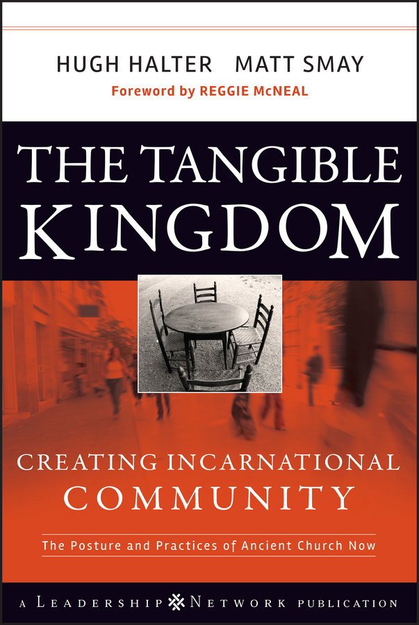 Hugh Halter The Tangible Kingdom. Creating Incarnational Community dr elseys наполнитель для кошачьего туалета dr elsey s pc classic 18 14 кг