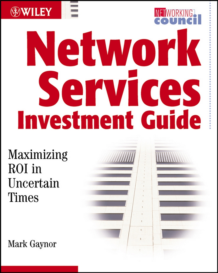 Mark Gaynor Network Services Investment Guide. Maximizing ROI in Uncertain Times testing of web services from active to passive