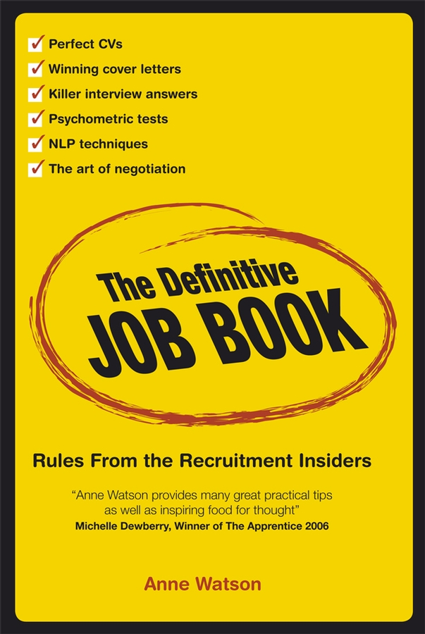 Anne Watson The Definitive Job Book. Rules from the Recruitment Insiders john mongan programming interviews exposed secrets to landing your next job