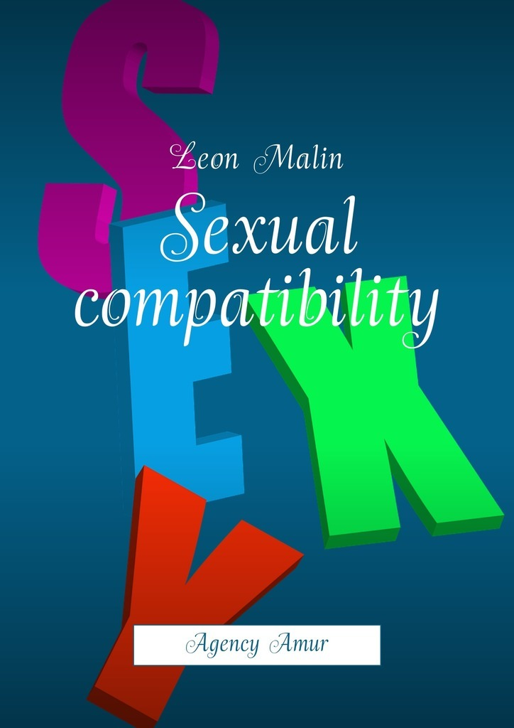 Leon Malin Sexual compatibility. Agency Amur