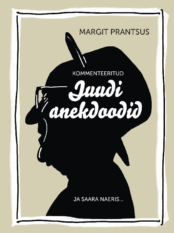Margit Prantsus Kommenteeritud juudi anekdoodid hille hanso minu istanbul poolik ja tervik