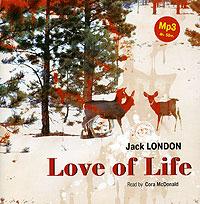 Джек Лондон Love of Life. Selected Stories лондон дж любовь к жизни и другие рассказы love of life and other stories cd