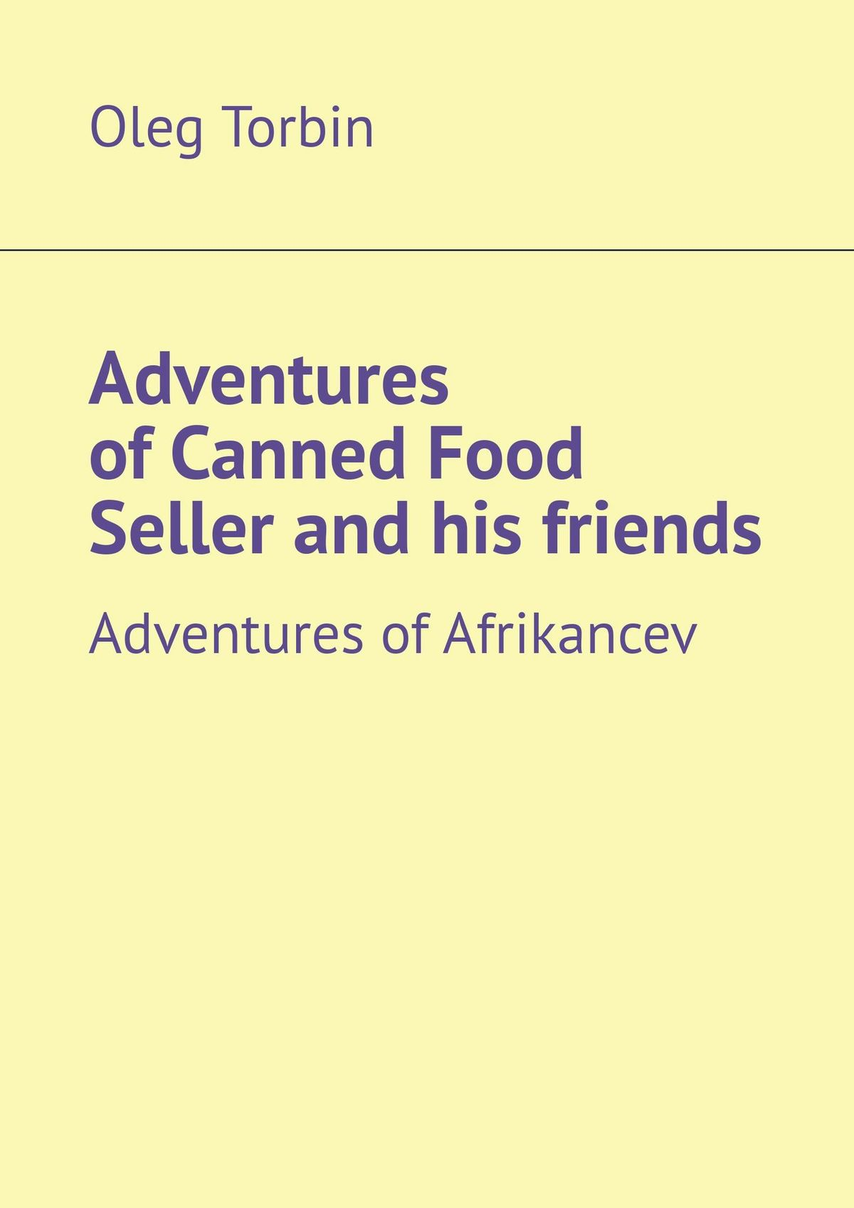 TOV Adventures of Canned Food Seller and his friends. Adventures of Afrikancev