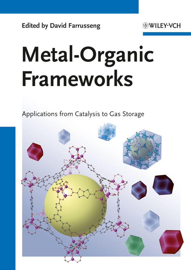 David Farrusseng Metal-Organic Frameworks. Applications from Catalysis to Gas Storage clement sanchez hierarchically structured porous materials from nanoscience to catalysis separation optics energy and life science