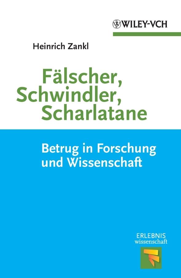 Heinrich Zankl Fälscher, Schwindler, Scharlatane. Betrug in Forschung und Wissenschaft kingdom die verfassungs urkunde fur den preussischen staat vom 31 januar 1850