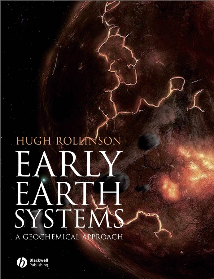 Hugh Rollinson R. Early Earth Systems. A Geochemical Approach the early november toronto