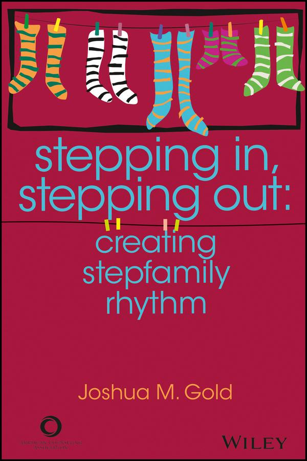 Joshua Gold M. Stepping In, Stepping Out. Creating Stepfamily Rhythm north american electric aca aca баночка повар аксессуары akm001
