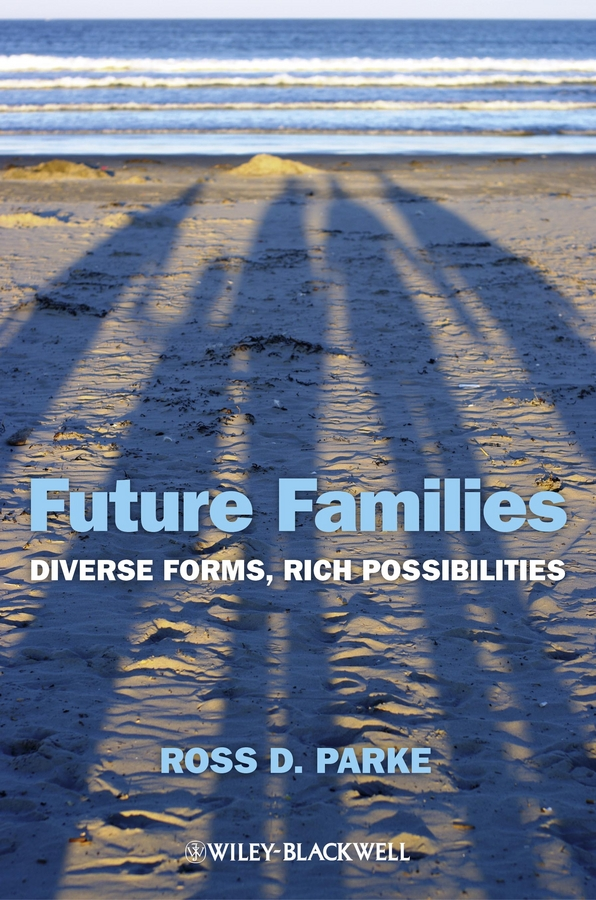 цена на Ross Parke D. Future Families. Diverse Forms, Rich Possibilities