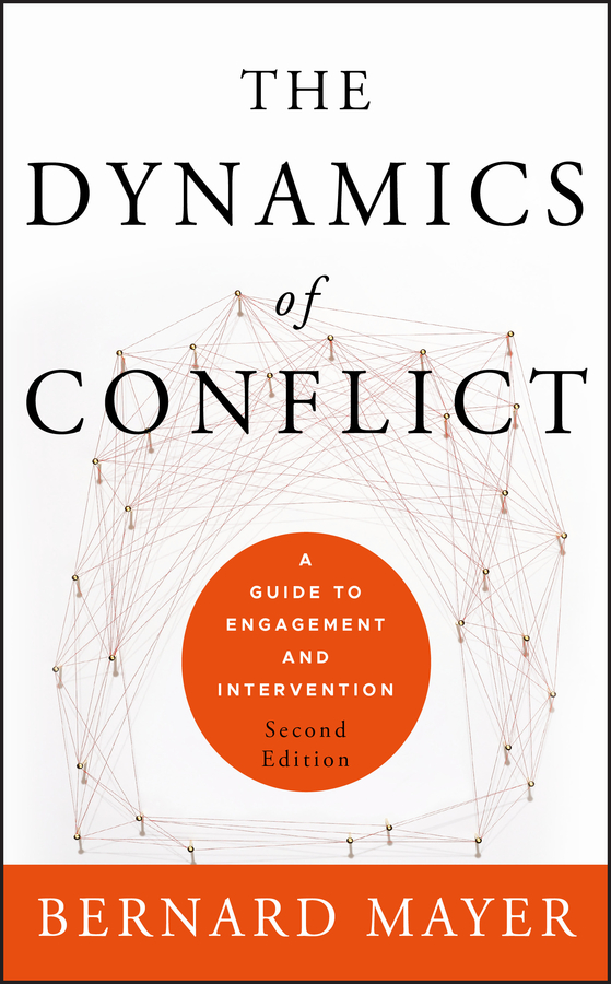 Bernard Mayer The Dynamics of Conflict. A Guide to Engagement and Intervention the eu s capacity for conflict resolution