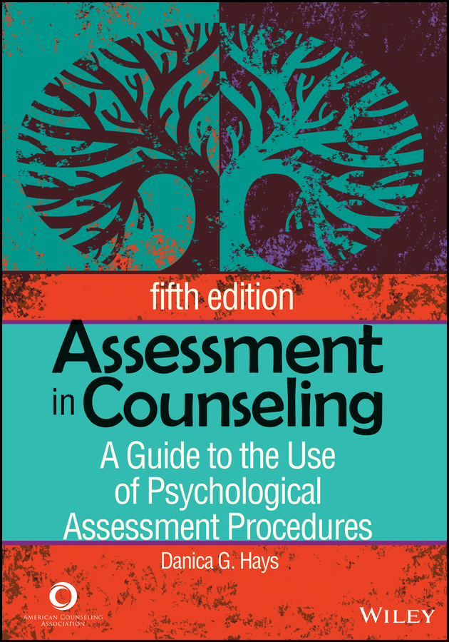 Danica Hays G. Assessment in Counseling. A Guide to the Use of Psychological Assessment Procedures assessment of anc clients willingness for hiv counseling and testing