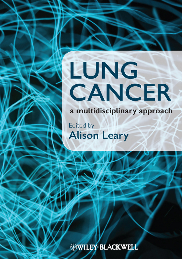Alison Leary Lung Cancer. A Multidisciplinary Approach cancer schmancer