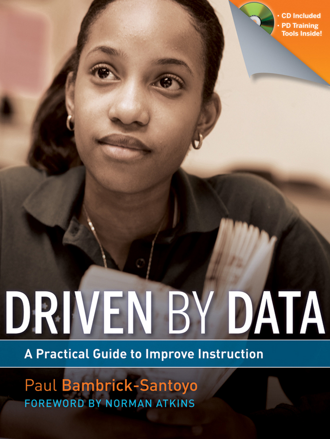 Paul Bambrick-Santoyo Driven by Data. A Practical Guide to Improve Instruction