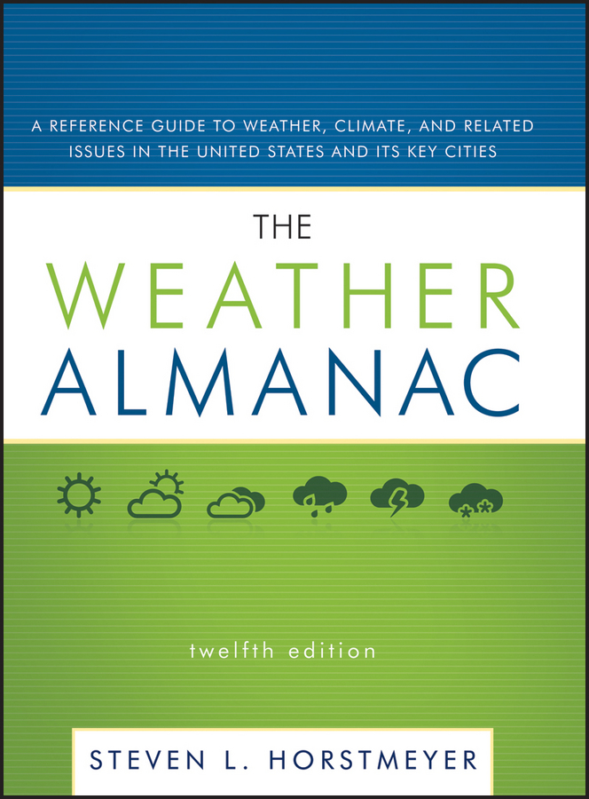 Steven Horstmeyer L. The Weather Almanac. A Reference Guide to Weather, Climate, and Related Issues in the United States and Its Key Cities