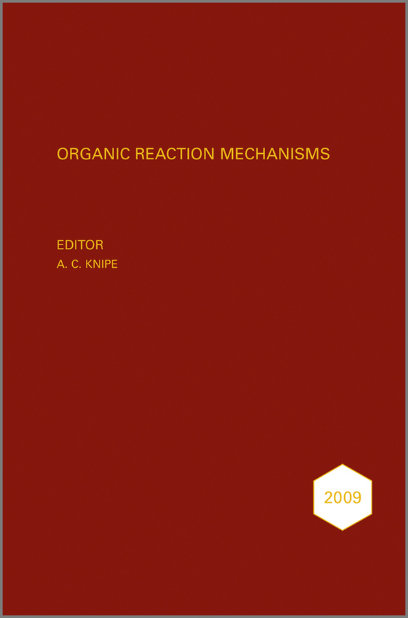 A. Knipe C. Organic Reaction Mechanisms 2009. An annual survey covering the literature dated January to December 2009 functionalized porous nanoreactors in organic reactions