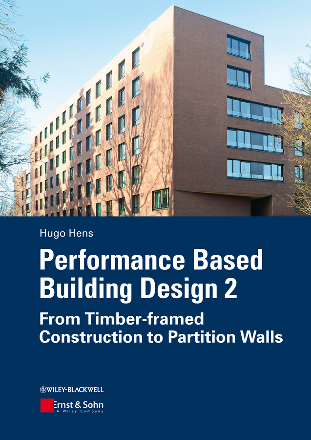 Hugo S. L. Hens Performance Based Building Design 2. From Timber-framed Construction to Partition Walls недорго, оригинальная цена