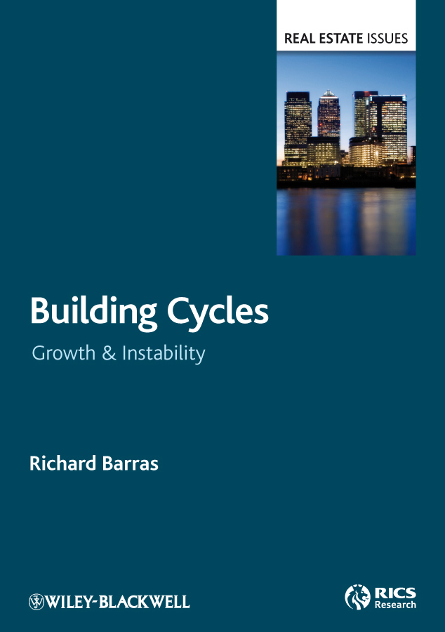 Richard Barras Building Cycles. Growth and Instability the developing nations and the digital economy the growth dilemma