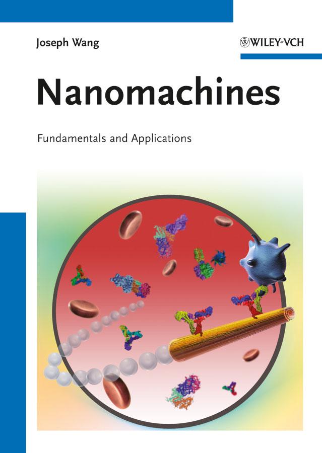 Joseph Wang Nanomachines. Fundamentals and Applications