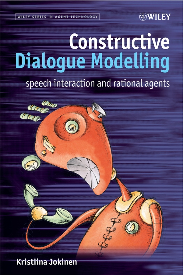 Kristiina Jokinen Constructive Dialogue Modelling. Speech Interaction and Rational Agents human computer interaction gesture spotting and recognition