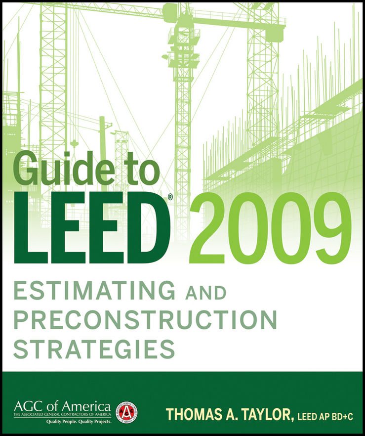 Thomas Taylor A. Guide to LEED 2009 Estimating and Preconstruction Strategies howard berkowitz wan survival guide strategies for vpns and multiservice networks