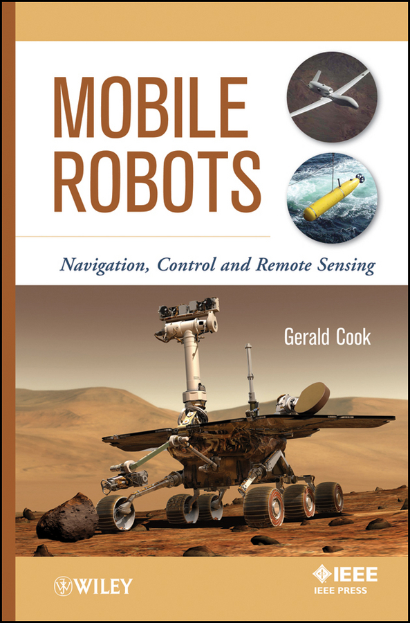 Gerald Cook Mobile Robots. Navigation, Control and Remote Sensing a localisation and navigation system for an autonomous wheel loader