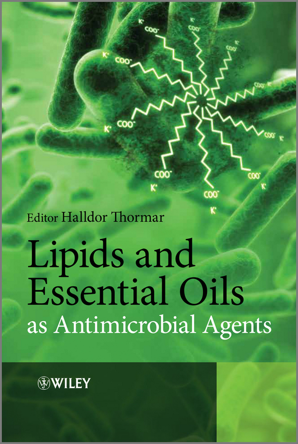 Halldor Thormar Lipids and Essential Oils as Antimicrobial Agents antimicrobial chemistry