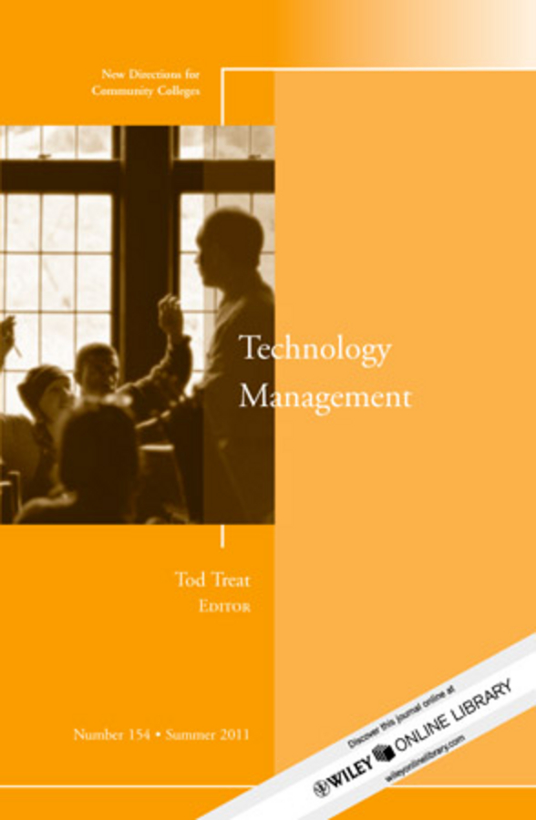 Tod Treat Technology Management. New Directions for Community Colleges, Number 154 technology management
