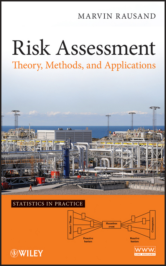 Marvin Rausand Risk Assessment. Theory, Methods, and Applications