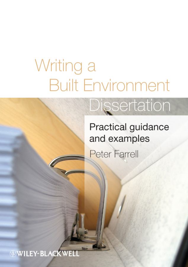 Peter Farrell Writing a Built Environment Dissertation. Practical Guidance and Examples
