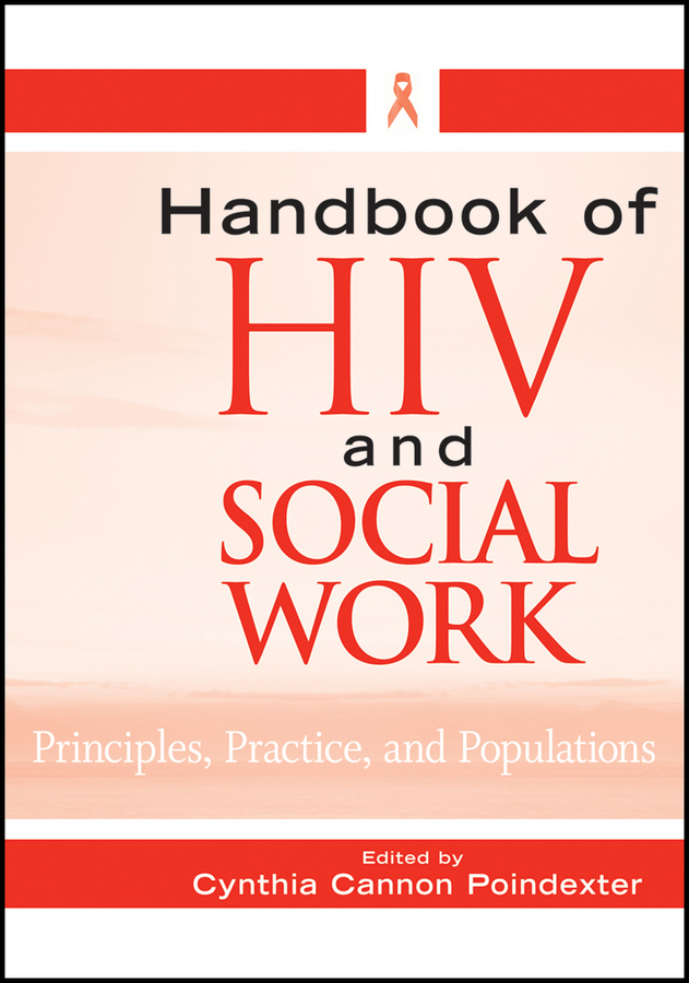 Cynthia Poindexter Cannon Handbook of HIV and Social Work. Principles, Practice, and Populations hiv aids education