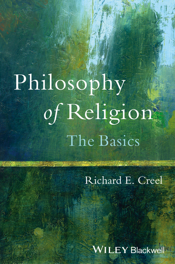 Richard Creel E. Philosophy of Religion. The Basics poe e a the mystery of marie roget