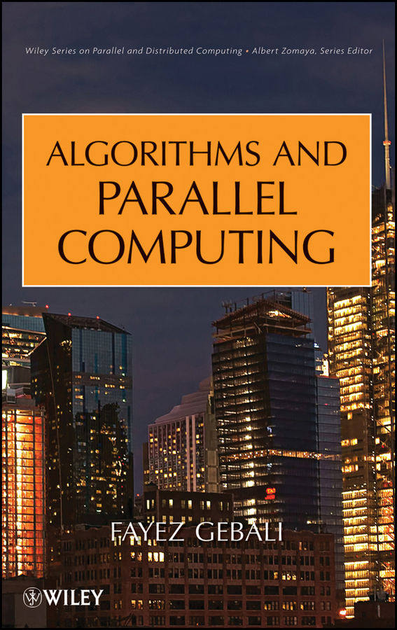 Fayez Gebali Algorithms and Parallel Computing fayez gebali algorithms and parallel computing
