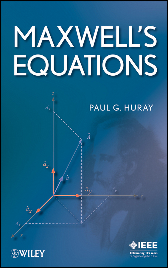 Paul Huray G. Maxwell's Equations solving advanced partial differential equations by matlab software