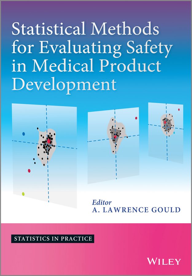 A. Gould Lawrence Statistical Methods for Evaluating Safety in Medical Product Development bendix carstensen comparing clinical measurement methods a practical guide