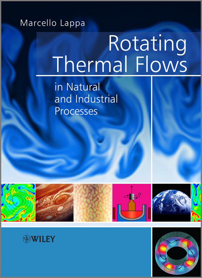 Marcello Lappa Rotating Thermal Flows in Natural and Industrial Processes