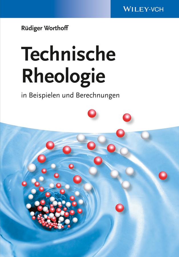 Rüdiger Worthoff Technische Rheologie in Beispielen und Berechnungen ботинки der spur der spur de034amwiz42