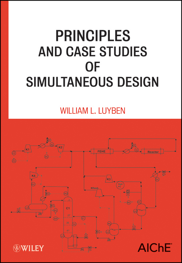 William Luyben L. Principles and Case Studies of Simultaneous Design general principles of agronomy
