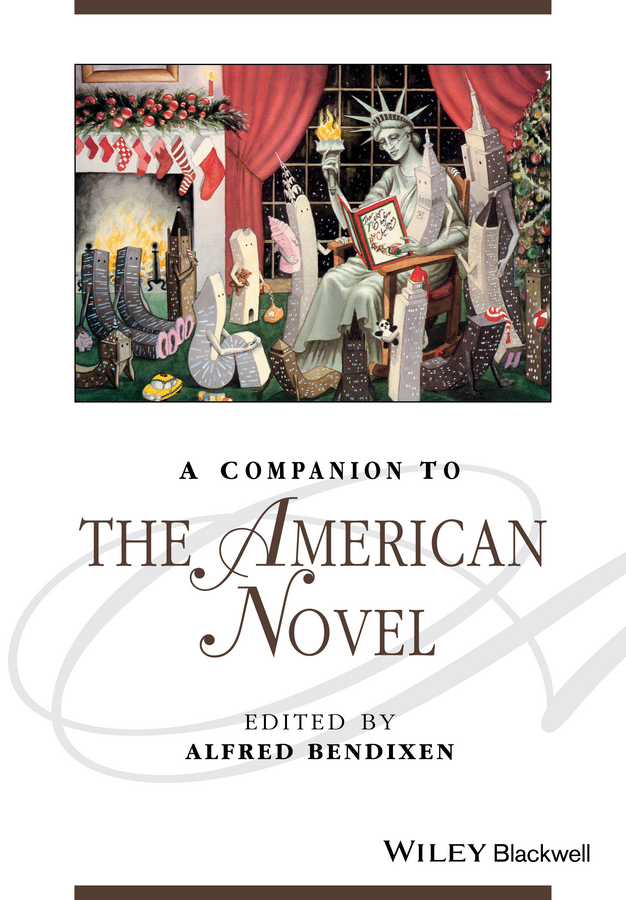 Alfred Bendixen A Companion to the American Novel john rowe carlos a concise companion to american studies