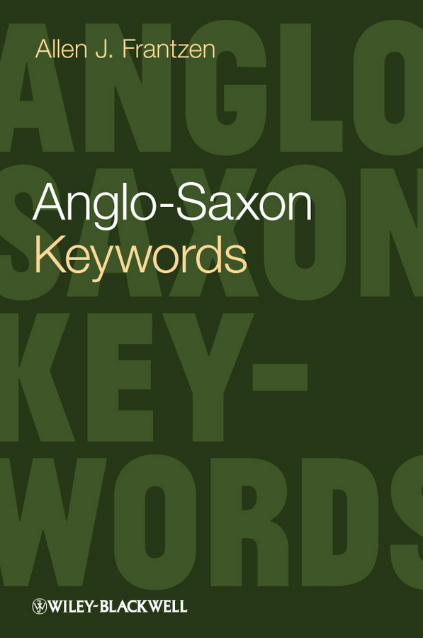 Allen Frantzen J. Anglo-Saxon Keywords religion culture and identity