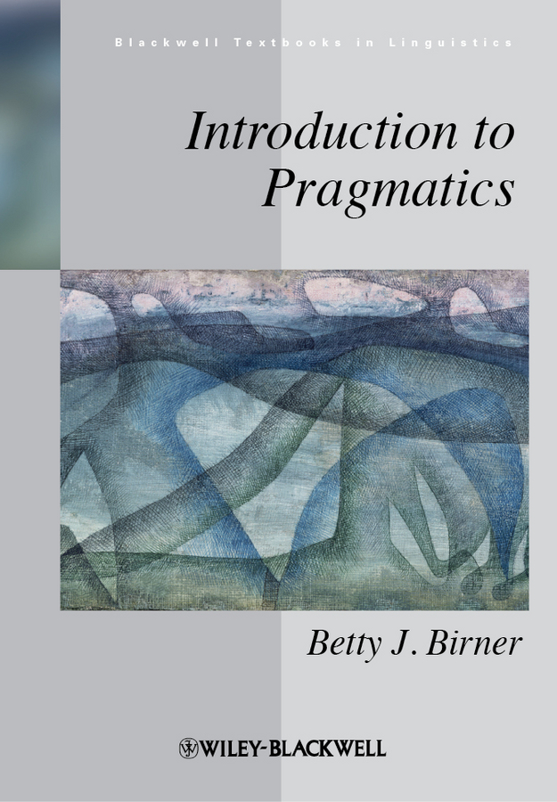 Betty Birner J. Introduction to Pragmatics pragmatics of human communication