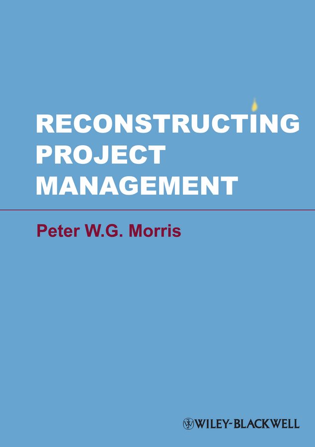 Peter W. G. Morris Reconstructing Project Management reconstructing macroeconomics – structuralist proposals and critiques of the mainstream oisc
