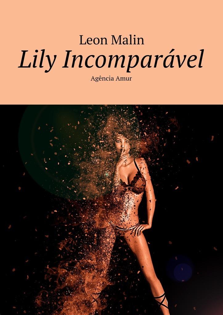 Leon Malin Lily Incomparável. Agência Amur leon malin bilhete feliz testando os sentimentos