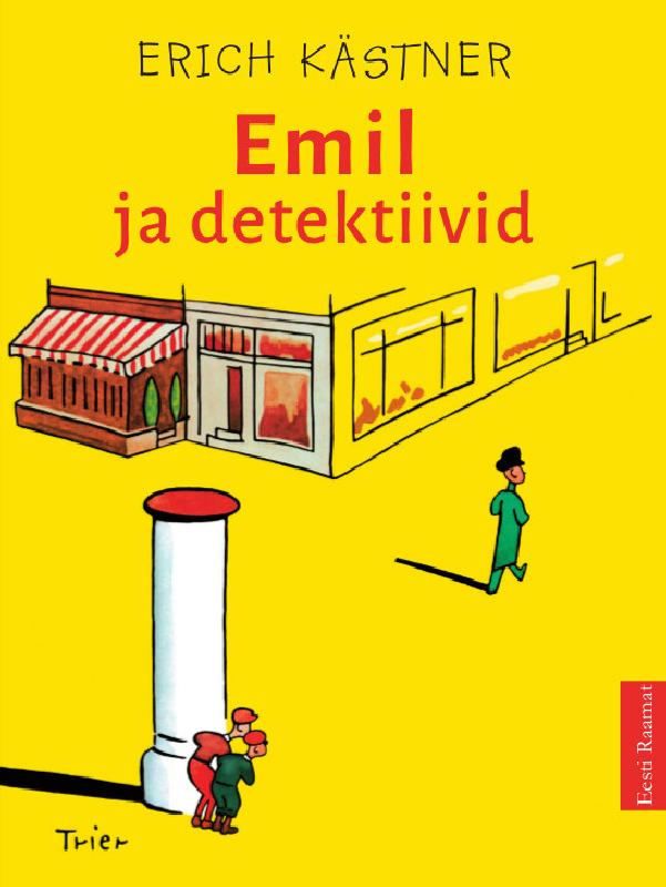 Erich Kärstner Emil ja detektiivid erich kärstner emil ja detektiivid