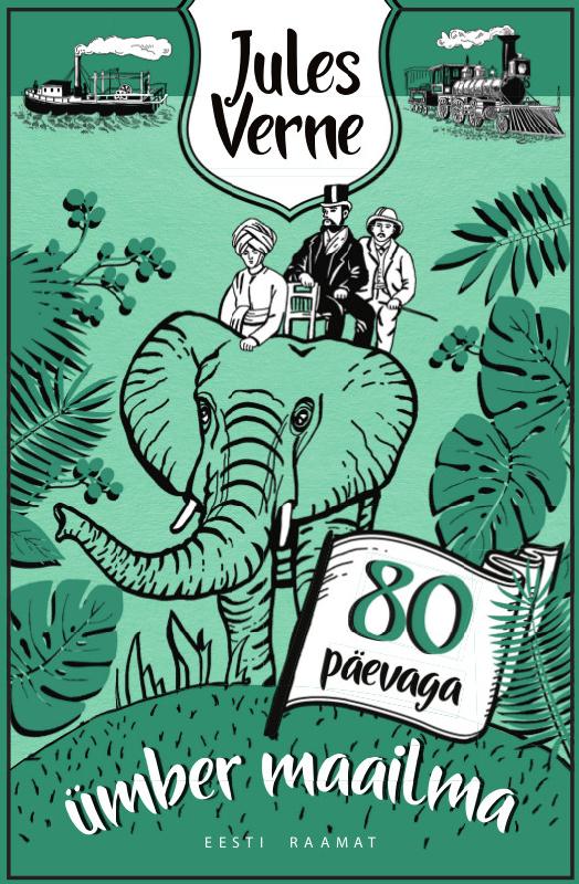 Жюль Верн Kaheksakümne päevaga ümber maailma chris forester lõbus ja ohutu