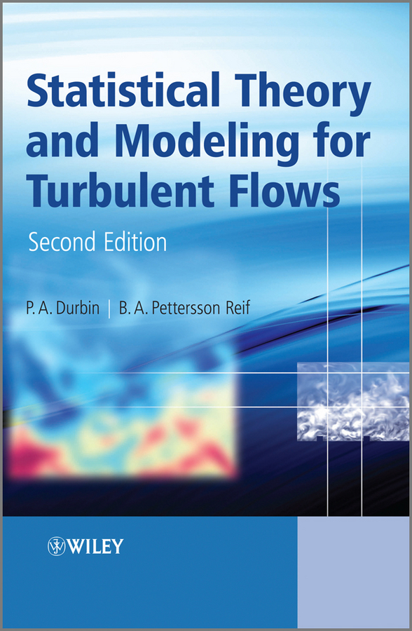 Reif B. A.Pettersson Statistical Theory and Modeling for Turbulent Flows experimental and simulation study for stress concentration factor