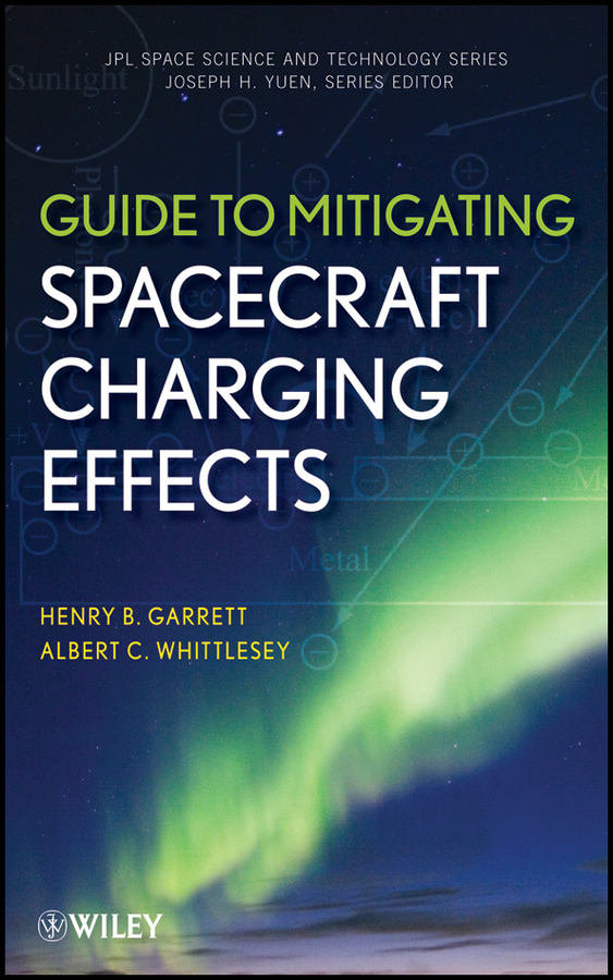 Whittlesey Albert C. Guide to Mitigating Spacecraft Charging Effects effects of khat catha edulis exercise