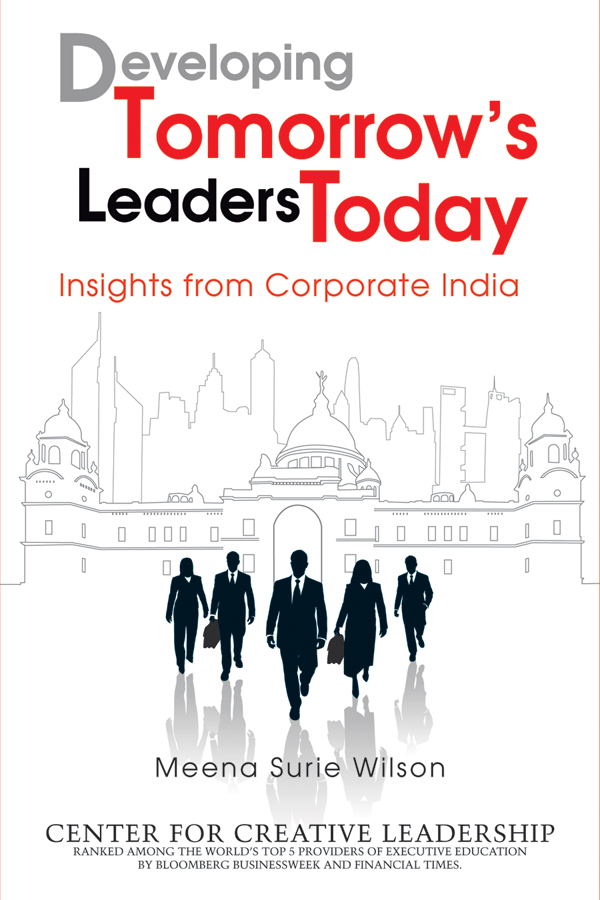 Wilson Meena Surie Developing Tomorrow's Leaders Today. Insights from Corporate India